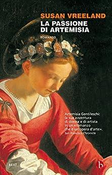 La passione di Artemisia (BEAT) di [Vreeland, Susan]