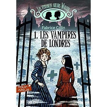 Les étranges sœurs Wilcox, I:Les vampires de Londres