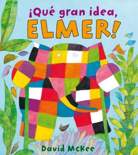 ¡Qué gran idea, Elmer! (Elmer. Primeras lecturas)