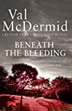Beneath the Bleeding (Tony Hill and Carol Jordan, Book 5) (English Edition)