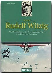 Ritterkreuzträger - Major Rudolf Witzig - Als Fallschirmjäger an den Brennpunkten der Front und Eroberer von Eben Emael - FLECHSIG Verlag (Flechsig - Geschichte/Zeitgeschichte)