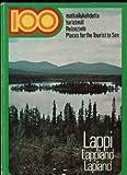 Lappi: 100 [i.e. sata] matkailukohdetta = Lappland : 100 turistmal = Lapland : 100 places for the tourist to see
