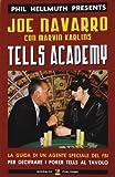 eBook Gratis da Scaricare Tells academy La guida di un agente del FBI per decifrare i poker tells al tavolo (PDF,EPUB,MOBI) Online Italiano