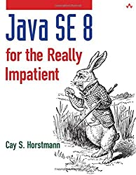Java SE8 for the Really Impatient: A Short Course on the Basics (Java Series) by Cay S. Horstmann (2014-01-24)