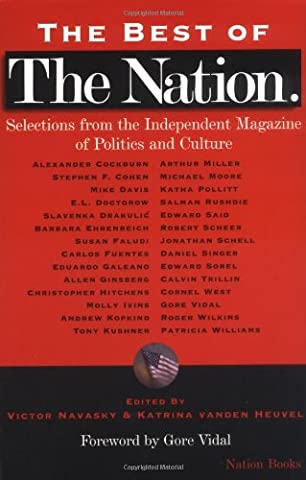 The Best of The Nation: Selections from the Independent Magazine of Politics and Culture: Selections from the Independent Magazine of Politics and ... ; Foreword by Gore Vidal. (Nation (Science Magazine 1994)