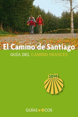 El Camino de Santiago: El Camino Francés. Edición 2014 (Colección Mundo insólito) por Sergi Ramis