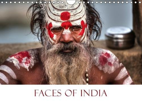 Faces of India 2018: The Faces of the Locals of India are Telling the Story of Their Country. (Calvendo Places)