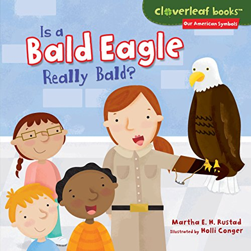 Is a Bald Eagle Really Bald? (Cloverleaf Books TM - Our American Symbols) (English Edition) - Juvenile American Bald Eagle