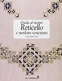Guida al ricamo reticella e merletto veneziano