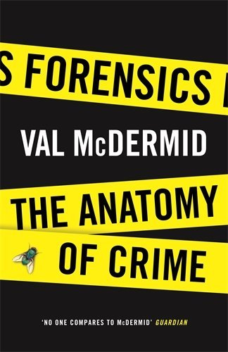 Forensics: The Anatomy of Crime (Wellcome) by Val McDermid (2014-10-02)
