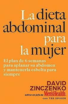 La Dieta Abdominal Para la Mujer:El plan de 6 semanas para aplanar su abdomen y mantenerla esbelta para siempre (The Abs Diet) de [Zinczenko, David, Spiker, Ted]