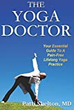 eBook Gratis da Scaricare The Yoga Doctor Your Essential Guide to a Pain Free Lifelong Yoga Practice by Patti Shelton MD 2015 09 18 (PDF,EPUB,MOBI) Online Italiano