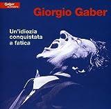 Songtexte von Giorgio Gaber - Un'idiozia conquistata a fatica