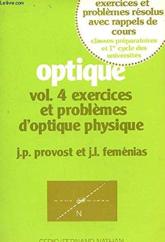 OPTIQUE Vol. 4 : Exercices et problèmes d'optique physique