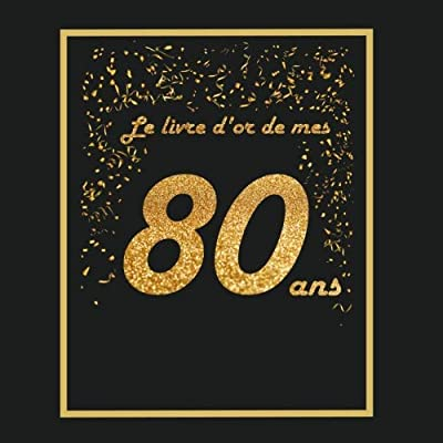 Livre d'or pour anniversaire - 80 ans: Thème black & or, livre à personnaliser - 21x21cm 75 pages - grands parents, père, mère, mari, femme, homme