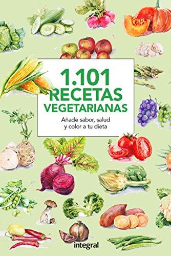 Descargar Libro 1101 Recetas Vegetarianas (ALIMENTACION) de CUERPOMENTE