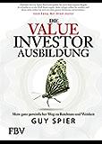 Die Value-Investor-Ausbildung: Mein ganz persönlicher Weg zu Reichtum und Weisheit