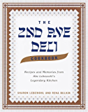 The Second Avenue Deli Cookbook: Recipes and Memories from Abe Lebewohl's Legendary Kitchen