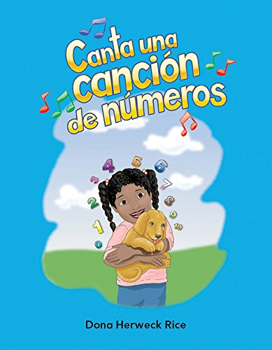 Canta Una Cancion de Numeros (Sing a Numbers Song) (Spanish Version) (Los Numeros (Numbers)) (Literacy, Language, & Learning) por Dona Rice
