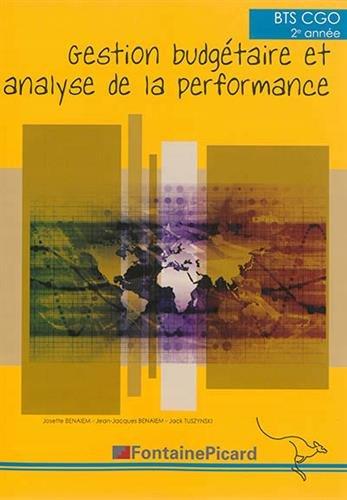 Gestion budgétaire et analyse de la performance BTS CGO 2e année par Josette Benaïem