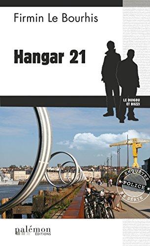 Hangar 21: Un polar nantais inspiré d'un fait divers (Enquêtes en série t. 30) par Firmin Le Bourhis