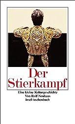 Der Stierkampf: Eine kleine Kulturgeschichte (insel taschenbuch)