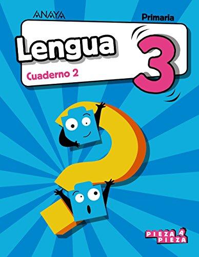 Lengua 3. Cuaderno 2. (Pieza a Pieza) por Anaya Educación