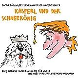 Kasperl und der Schneekönig: Doctor Döblingers geschmackvolles Kasperltheater. Eine bairische Kasperl-Komödie für Kinder ab 5 Jahren und Erwachsene
