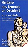 Histoire des femmes en Occident, tome 5 : Le XXe siècle de Georges Duby (28 février 2002) Poche