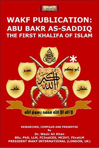 WAKF Publication: ABU BAKR AS-SADDIQ (RAA): THE FIRST
