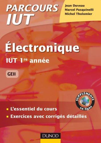 Electronique IUT 1re année GEII par Michel Tholomier, Jean Duveau, Marcel Pasquinelli