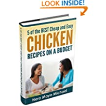 Chicken: Cheap and Easy Chicken Recipes on a Budget