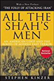 All the Shah's Men: An American Coup and the Roots of Middle East Terror