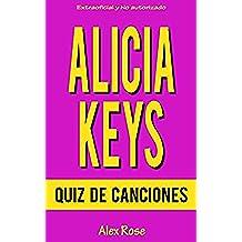 QUIZ DE CANCIONES DE ALICIA KEYS: ¡Las canciones de ALICIA KEYS en sus álbumes SONGS IN A MINOR, THE DIARY OF ALICIA KEYS, AS I AM, THE ELEMENT OF FREEDOM y GIRL ON FIRE están incluidos!