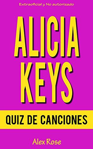 QUIZ DE CANCIONES DE ALICIA KEYS: ¡Las canciones de ALICIA KEYS en sus álbumes SONGS IN A MINOR, THE DIARY OF ALICIA KEYS, AS I AM, THE ELEMENT OF FREEDOM y GIRL ON FIRE están incluidos!