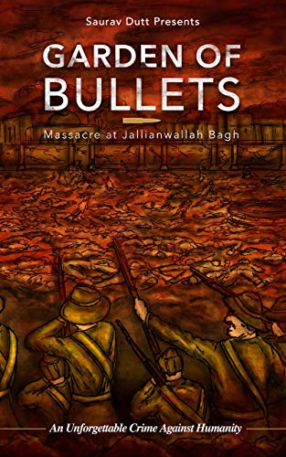 Garden of Bullets: Massacre at Jallianwala Bagh (English Edition)