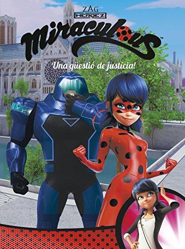 Una qüestió de justícia! (Miraculous [Prodigiosa Ladybug]. Còmic) por Varios autores