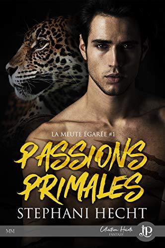 Passions primales: La meute égarée #1