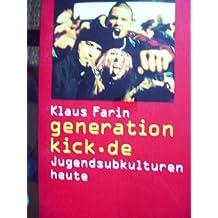 generation kick.de. Jugendsubkulturen heute