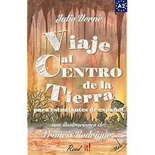 Viaje al centro de la tierra para estudiantes de español: Libro de lectura fácil Nivel A2. Ilustrado (Read in Spanish)