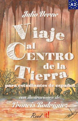 Viaje al centro de la tierra para estudiantes de español: Libro de lectura fácil Nivel A2. Ilustrado: Volume 8 (Read in Spanish)