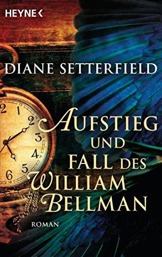 Buchseite und Rezensionen zu 'Aufstieg und Fall des William Bellman: Roman' von Diane Setterfield