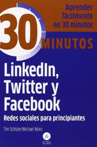 Linkedln, Twitter Y Facebook. 30 Minutos