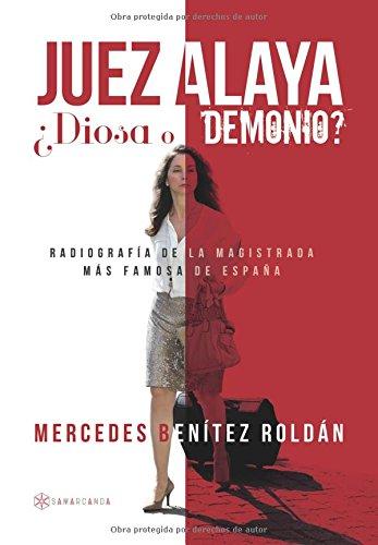 Juez Alaya ¿diosa o demonio?: Radiografía de la magistrada más famosa de España