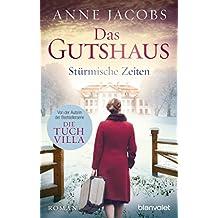 Das Gutshaus - Stürmische Zeiten: Roman (Die Gutshaus-Saga 2) (German Edition)