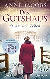 Das Gutshaus - Stürmische Zeiten: Roman (Die Gutshaus-Saga 2) von Anne Jacobs