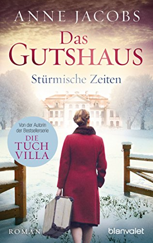 Das Gutshaus - Stürmische Zeiten: Roman (Die Gutshaus-Saga, Band 2)