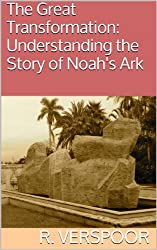 The Great Transformation: Understanding the Story of Noah's Ark (Understanding Scripture Book 4) (English Edition)