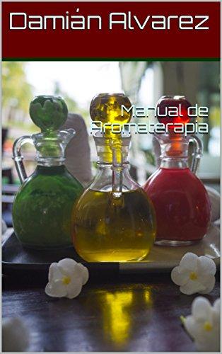 Manual de Aromaterapia por Damián Alvarez