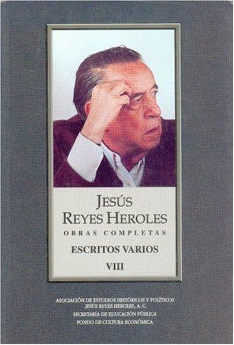 Obras Completas, VIII: Escritos Varios (Vida y Pensamiento de Mexico)